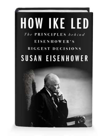 """How Ike Led: The Principles Behind Eisenhower's Biggest Decisions"" cover with portrait"