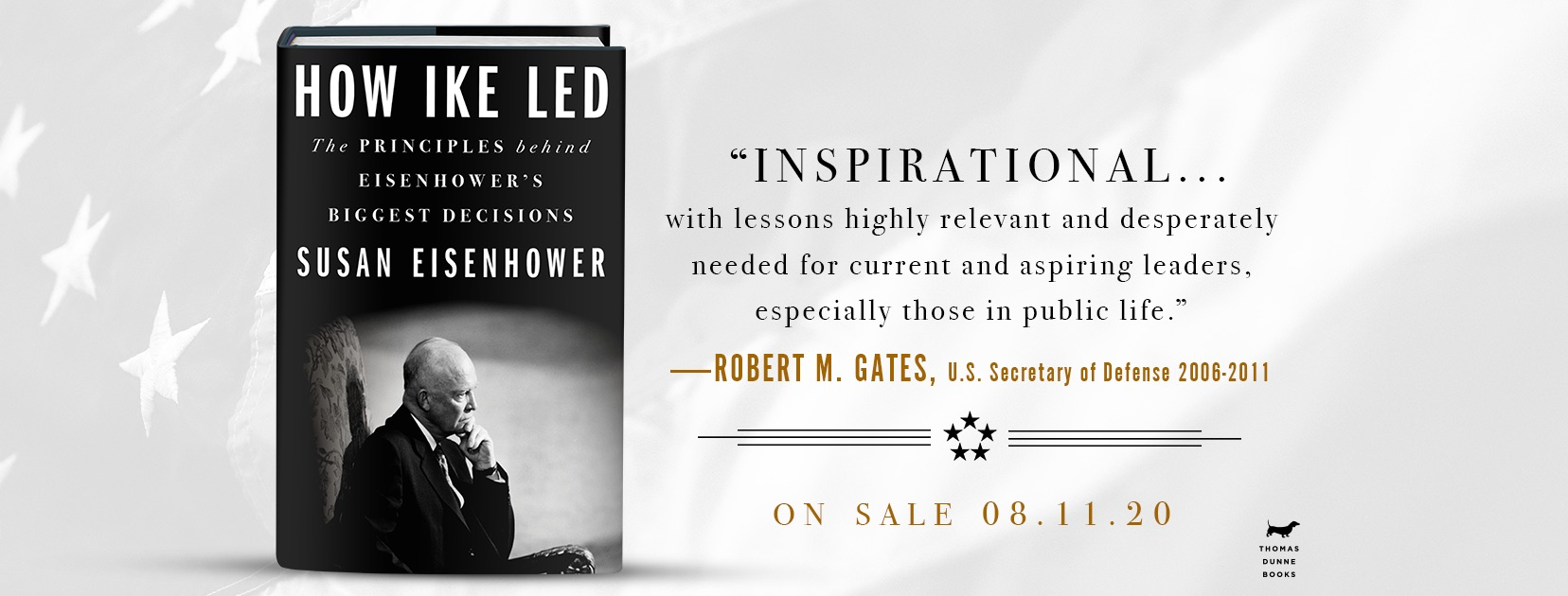 """How Ike Led: """"Inspirational… with lessons highly relevant and desperately needed for current and aspiring leaders."""" –Robert M. Gates"""